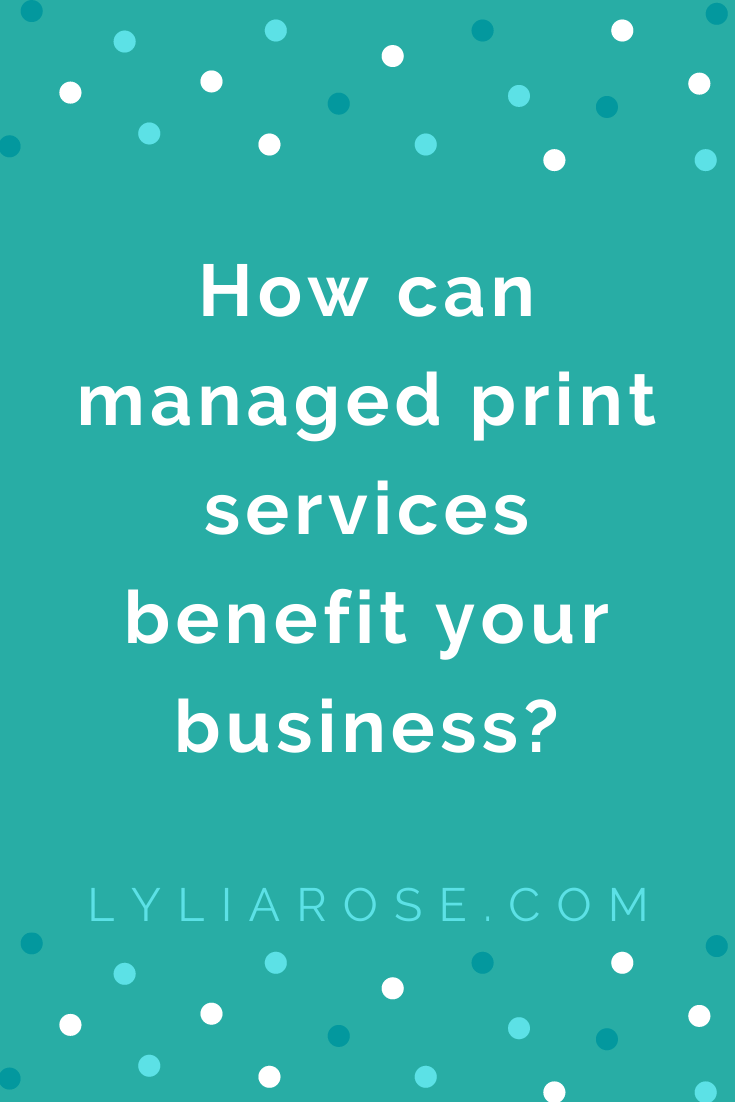 How can managed print services benefit your business_ (1)