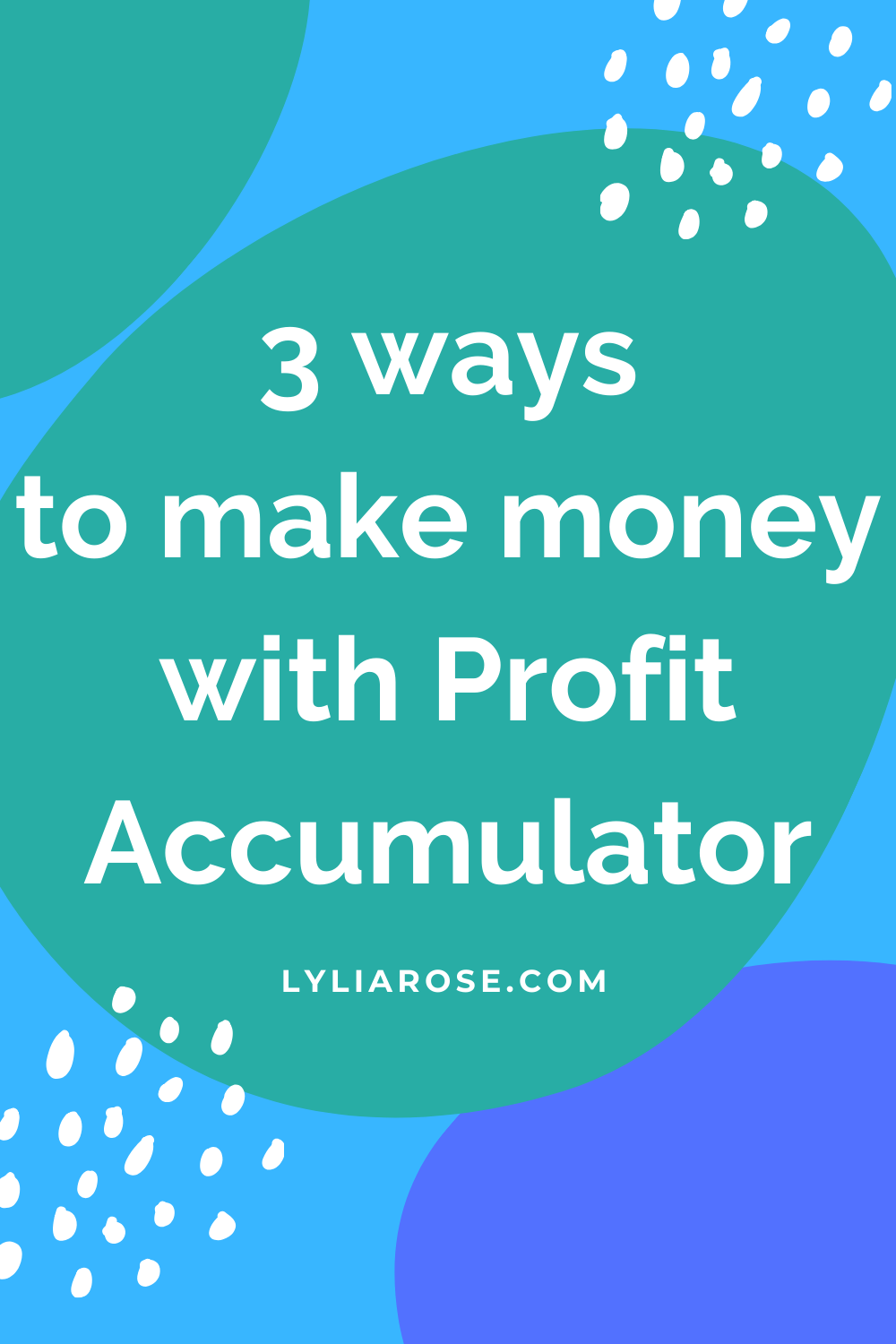 3 ways to make money with Profit Accumulator