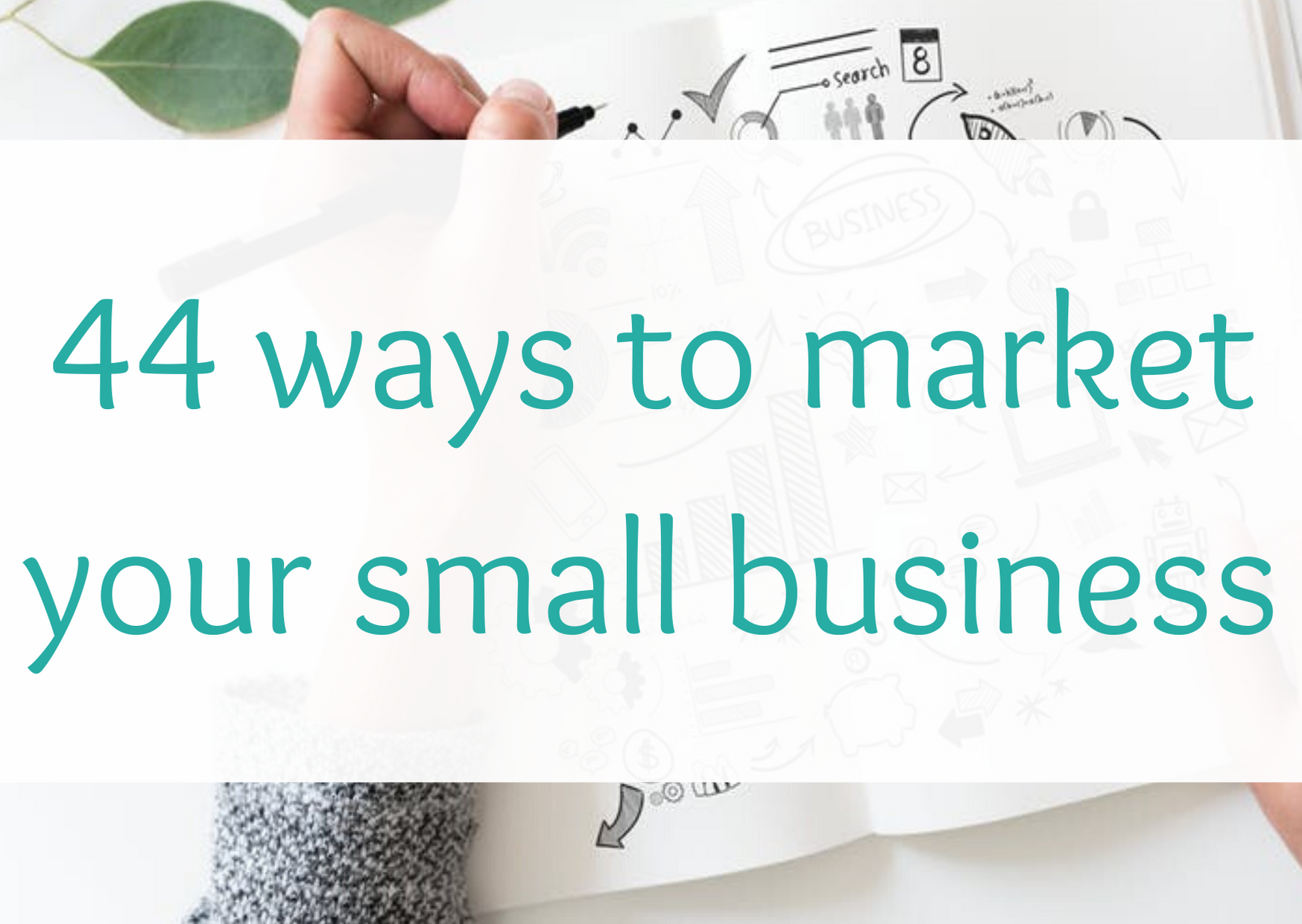 44 ways to market your small business
