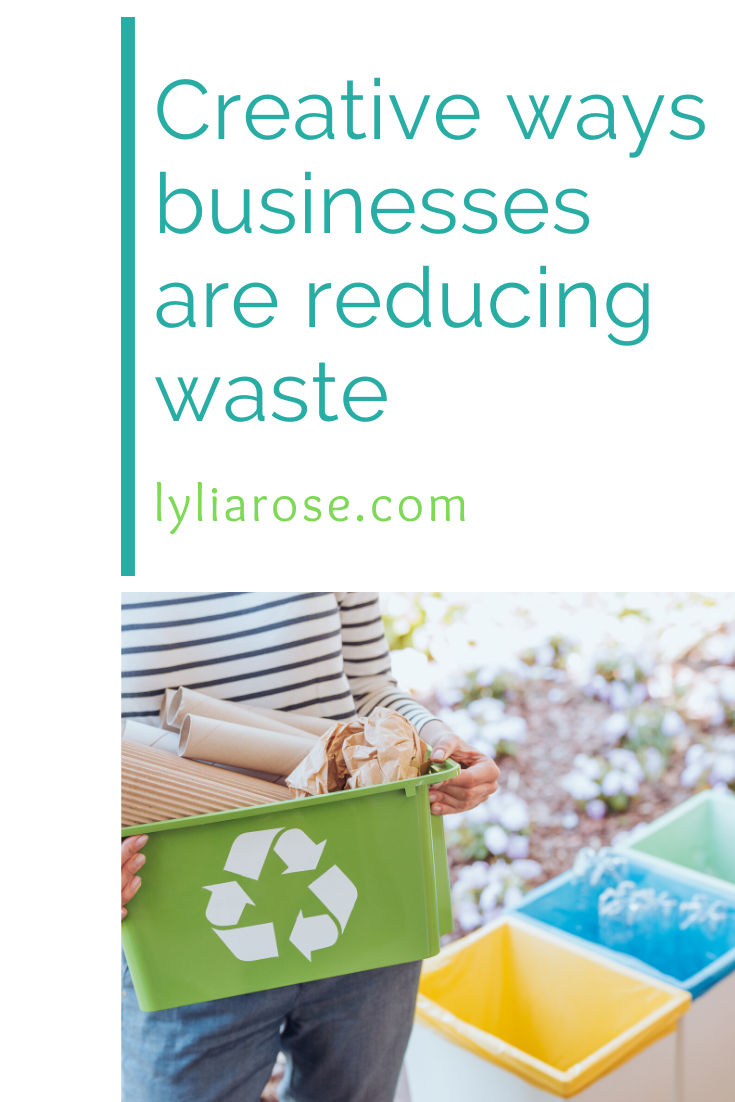 Creative ways businesses are reducing waste