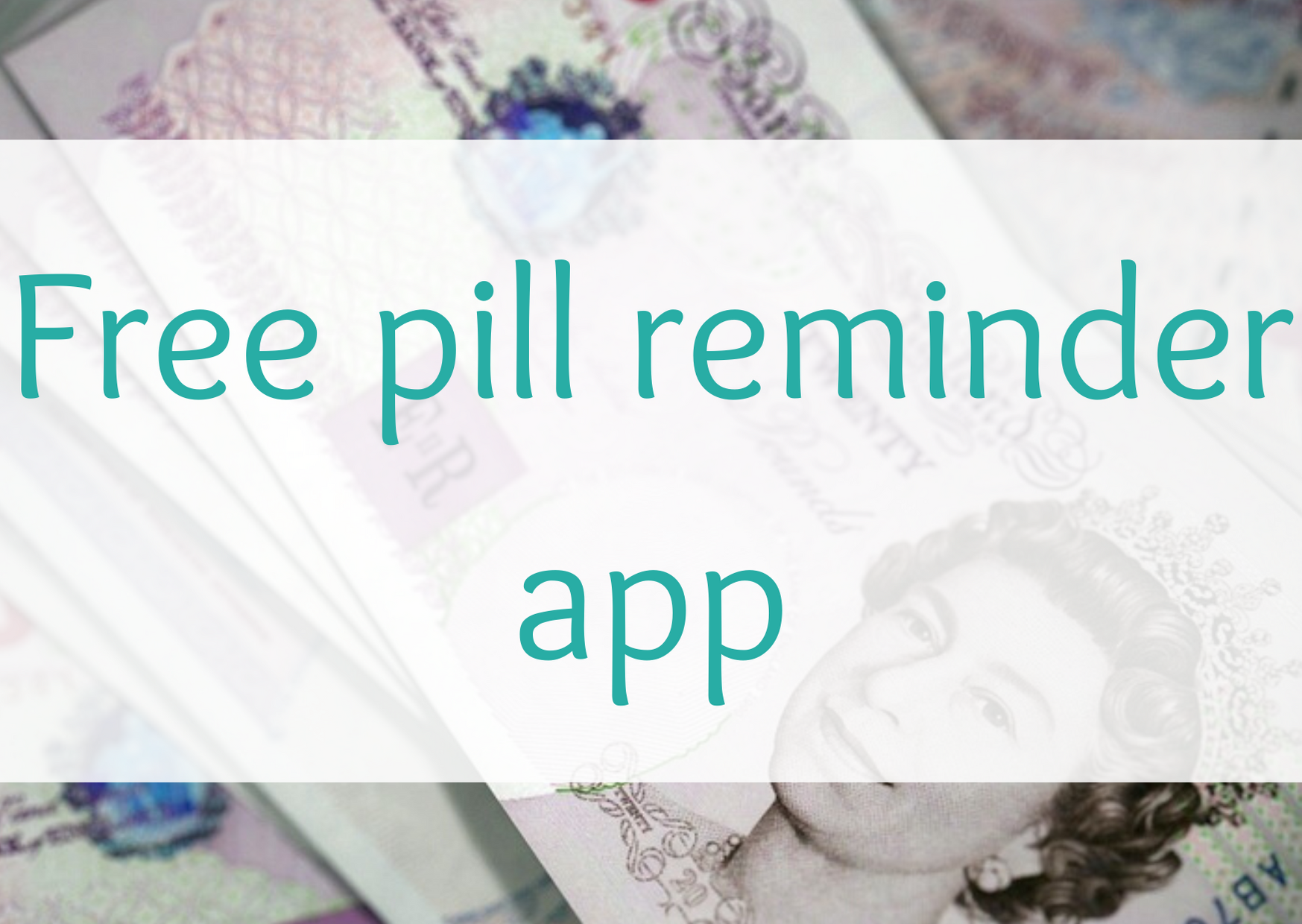 Safe and sound free pill reminder app