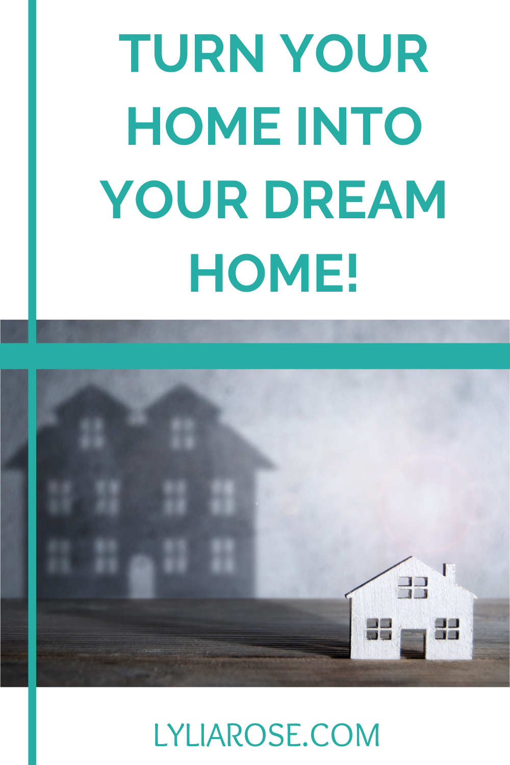 How to turn your home into your dream home