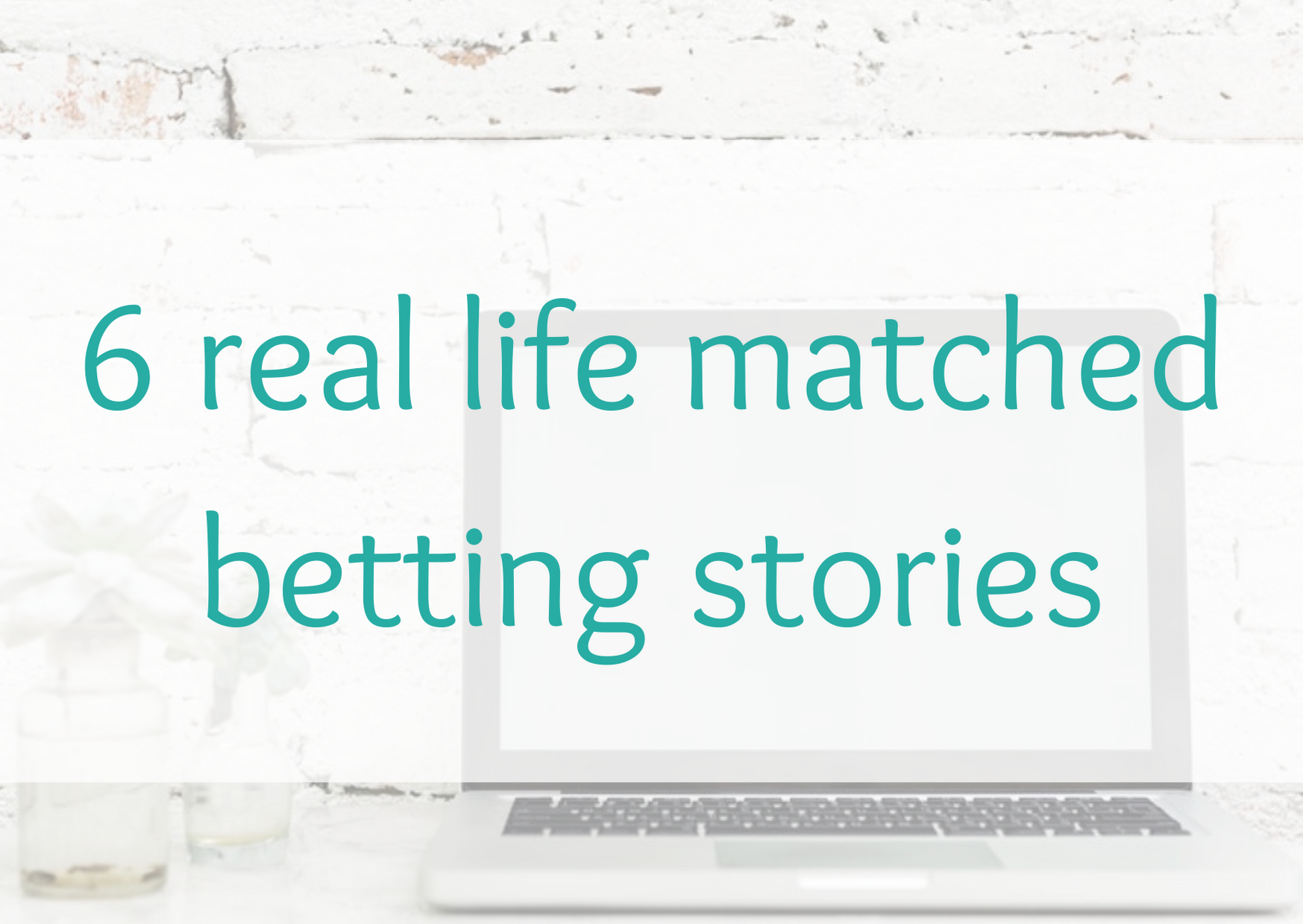 matched betting stories