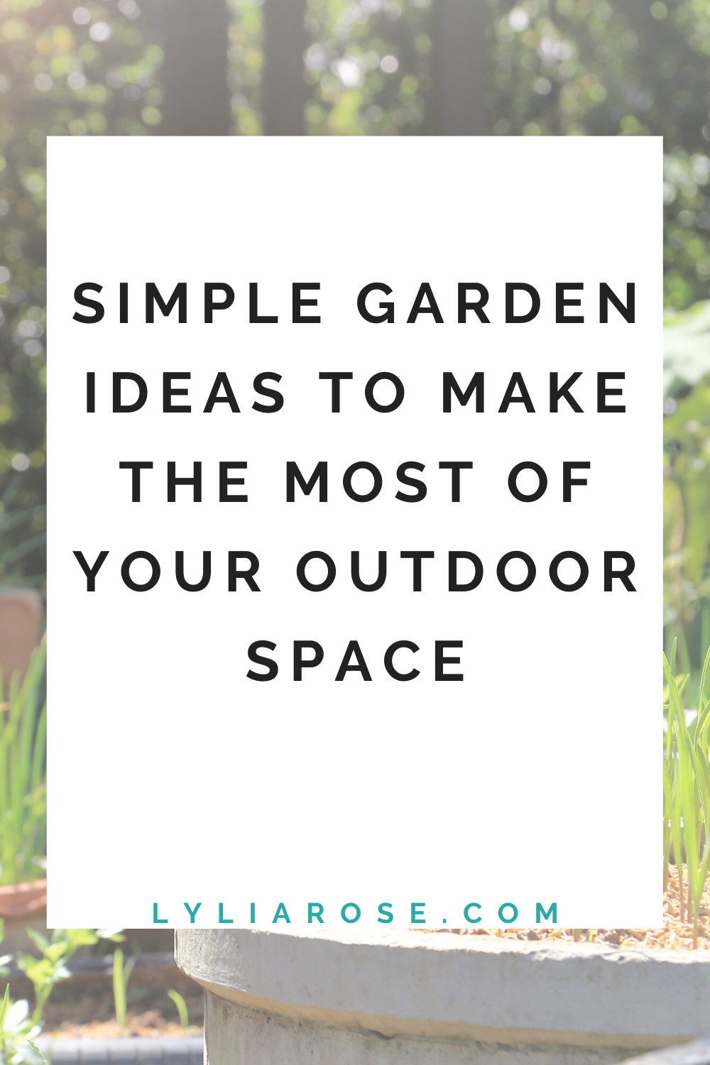 Simple garden ideas to make the most of your outdoor space (1)