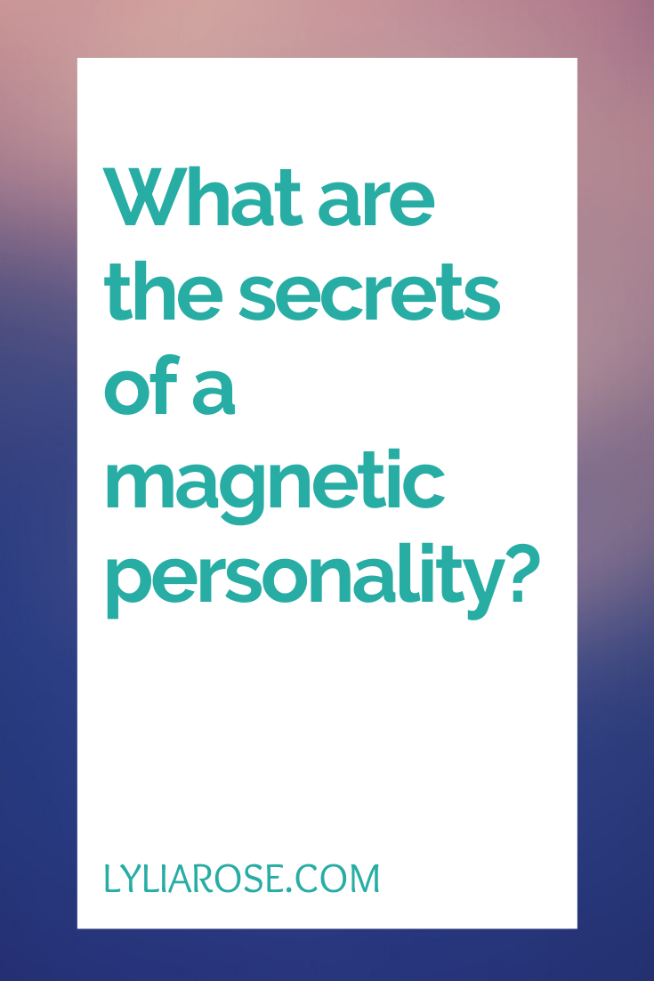 What are the secrets of a magnetic personality_