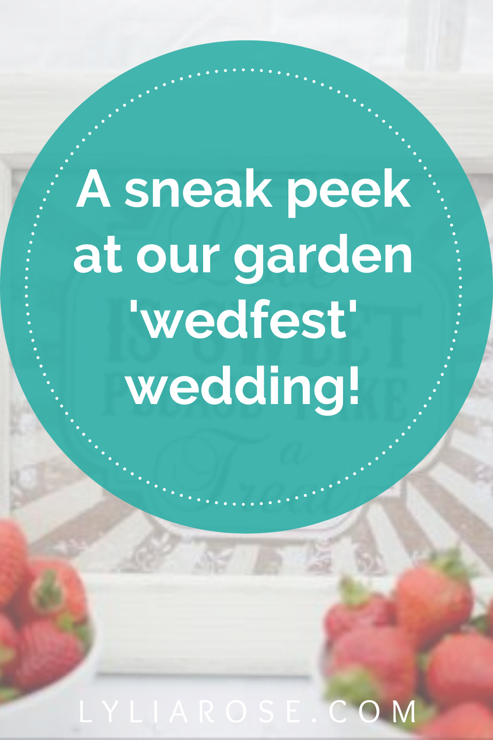 A sneak peek at our garden wedfest wedding! (2)