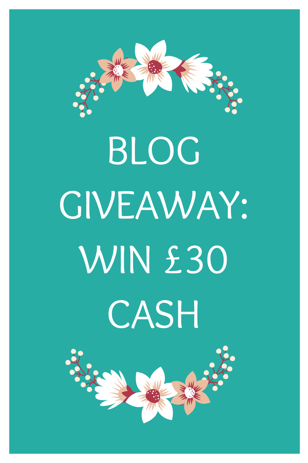 BLOG GIVEAWAY WIN £30 CASH