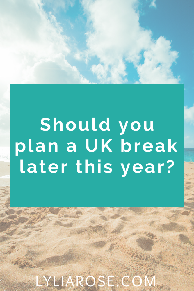 Should you plan a UK break later this year_