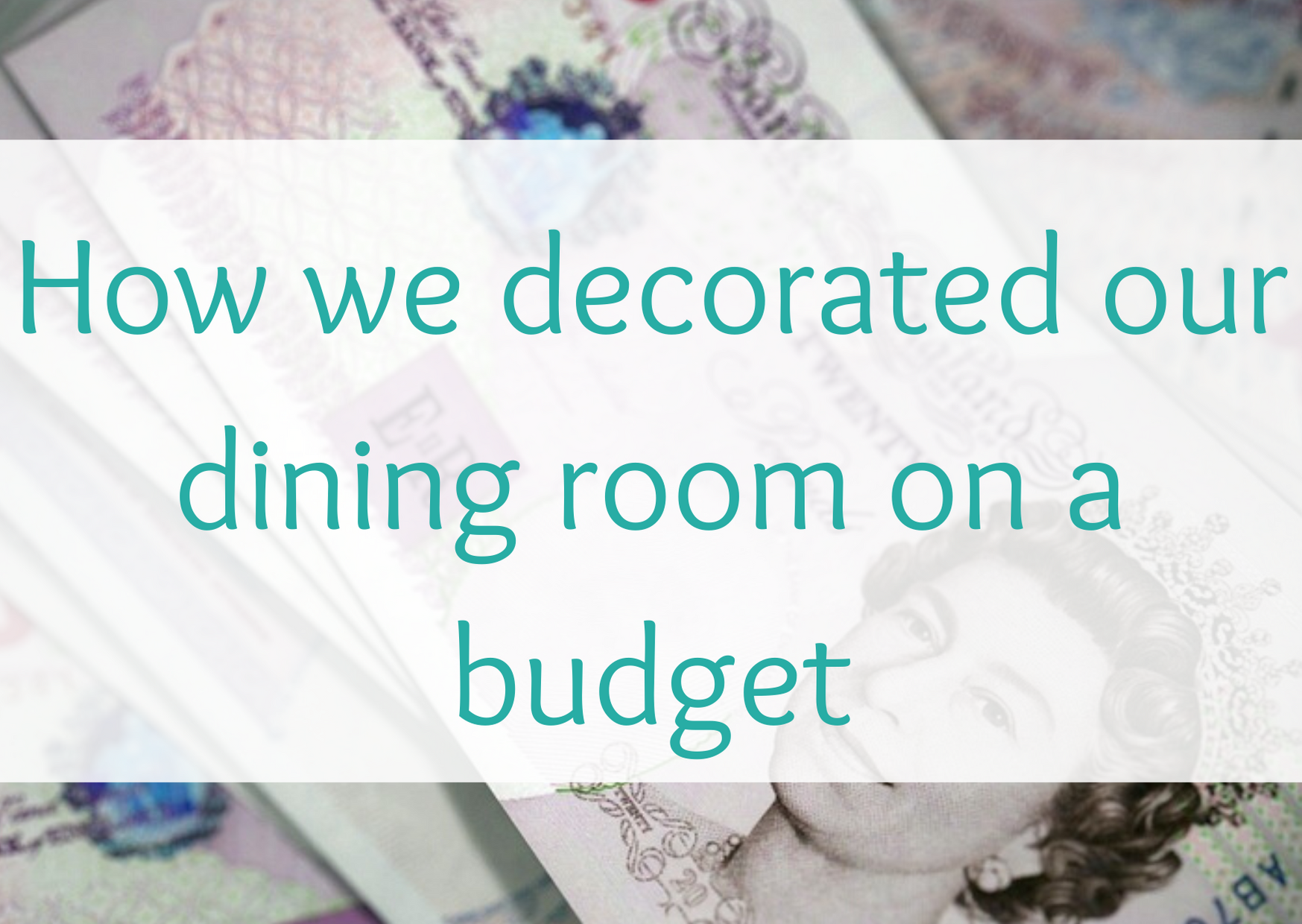 How we decorated our dining room on a budget
