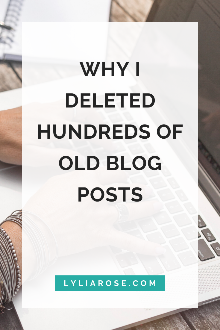 Why I deleted hundreds of old blog posts