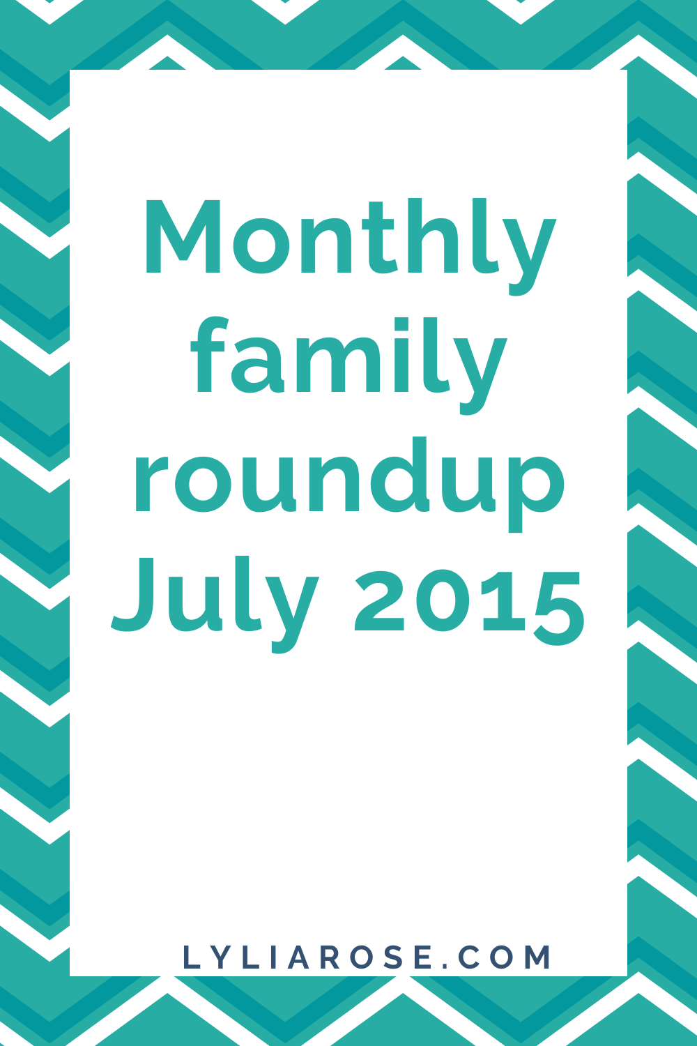 Monthly family roundup July 2015