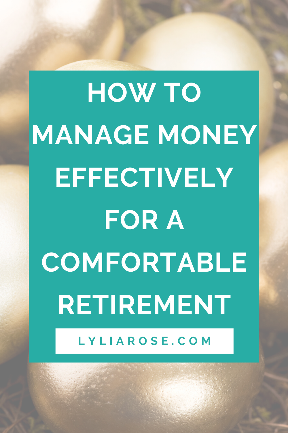 How to manage money effectively for a comfortable retirement