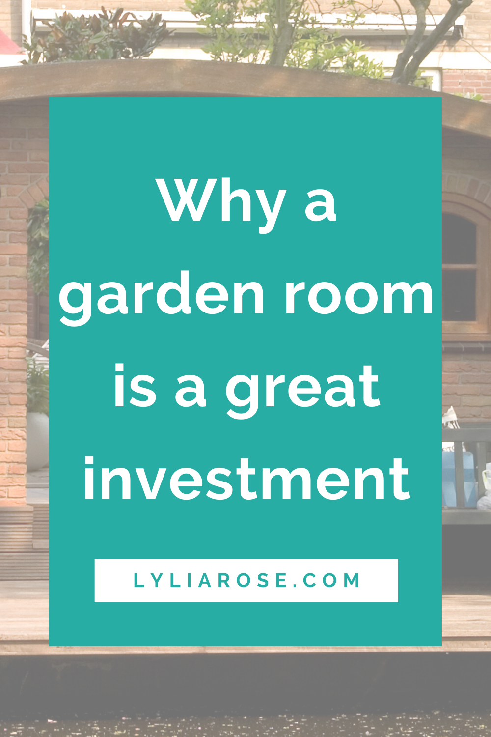 Why a garden room is a great investment