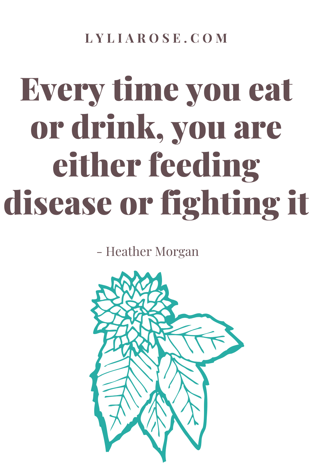 Every time you eat or drink, you are either feeding disease or fighting it