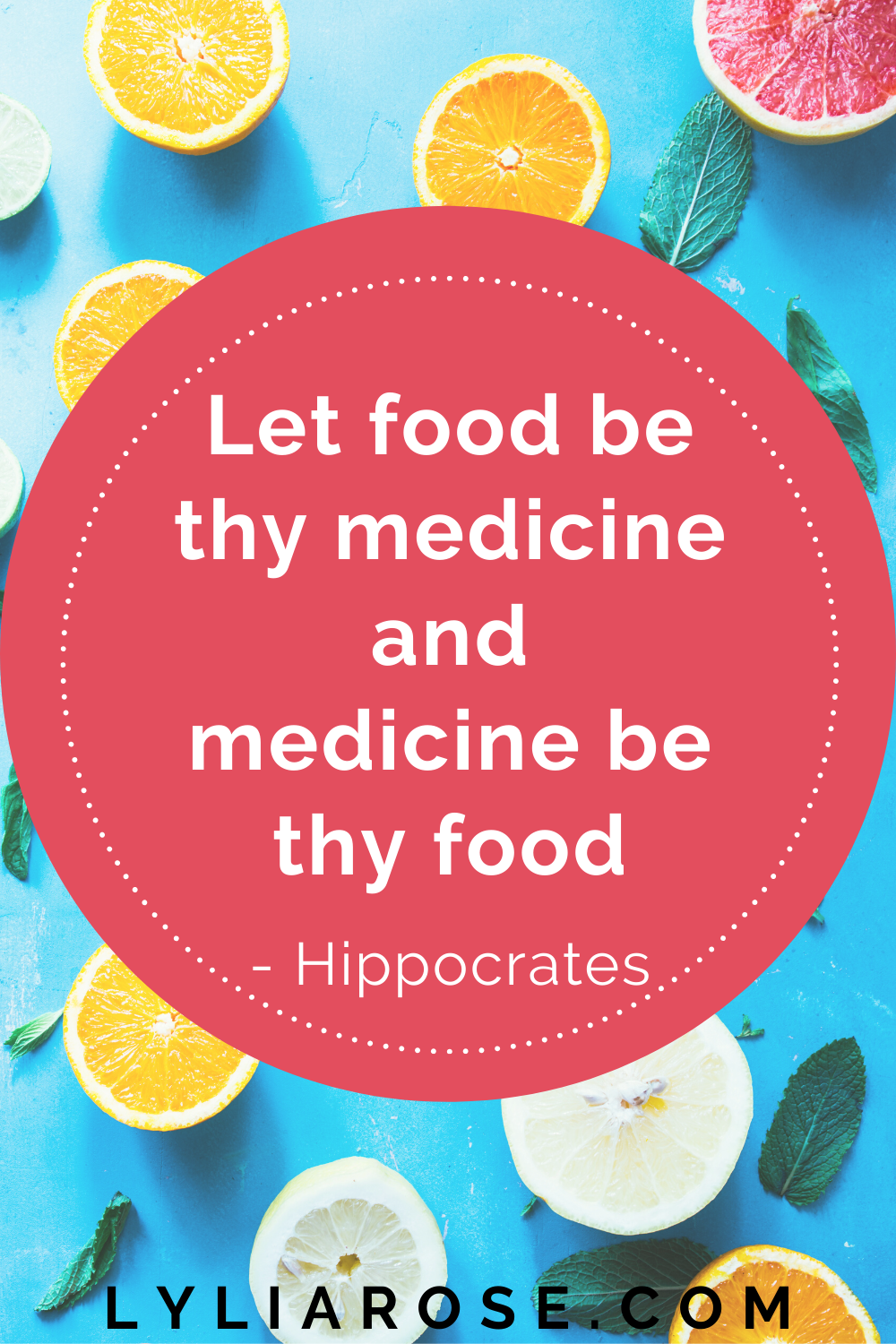 Let food be thy medicine and medicine be thy food - Hippocrates