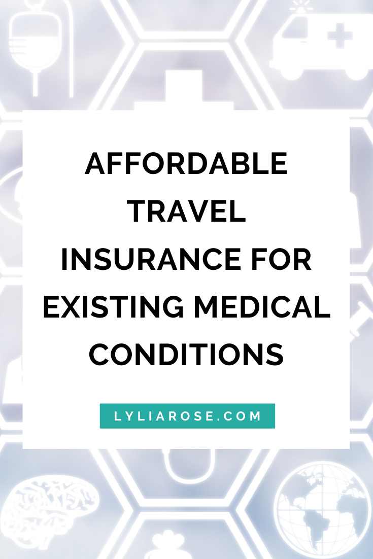 Affordable travel insurance for existing medical conditions