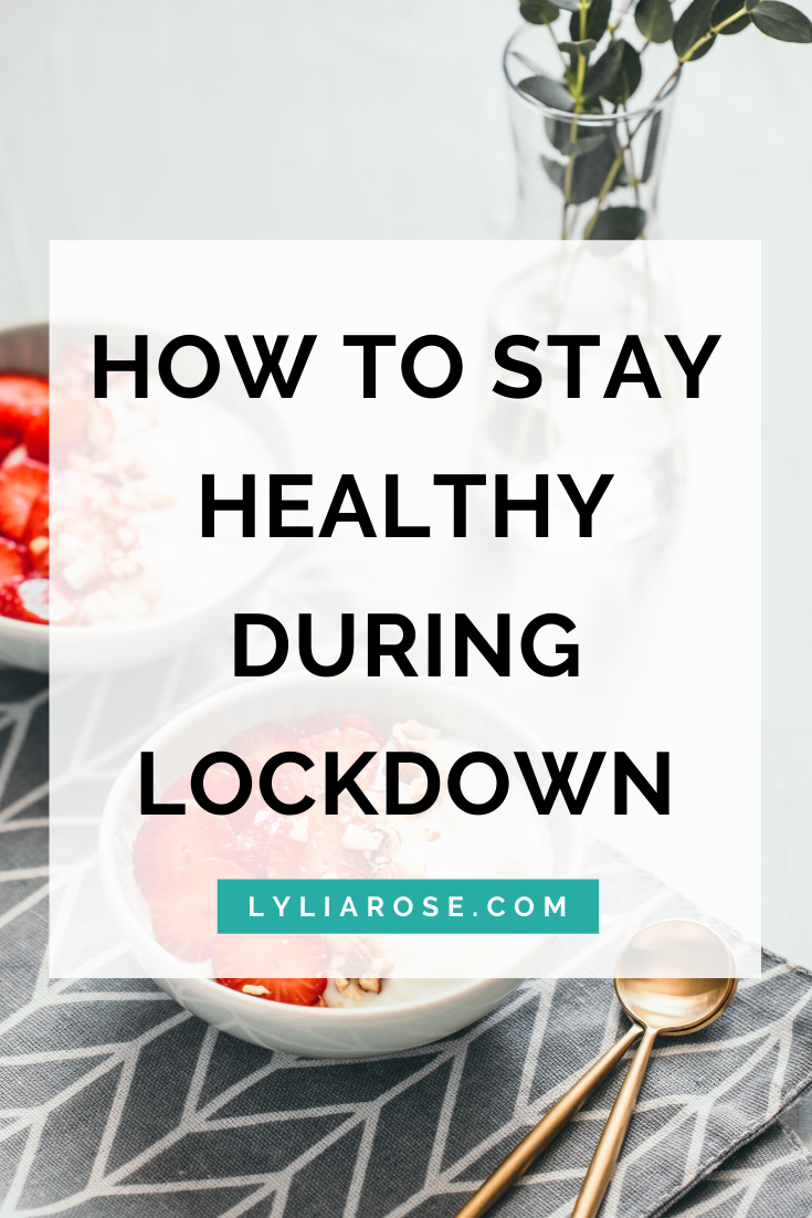 How to stay healthy during lockdown