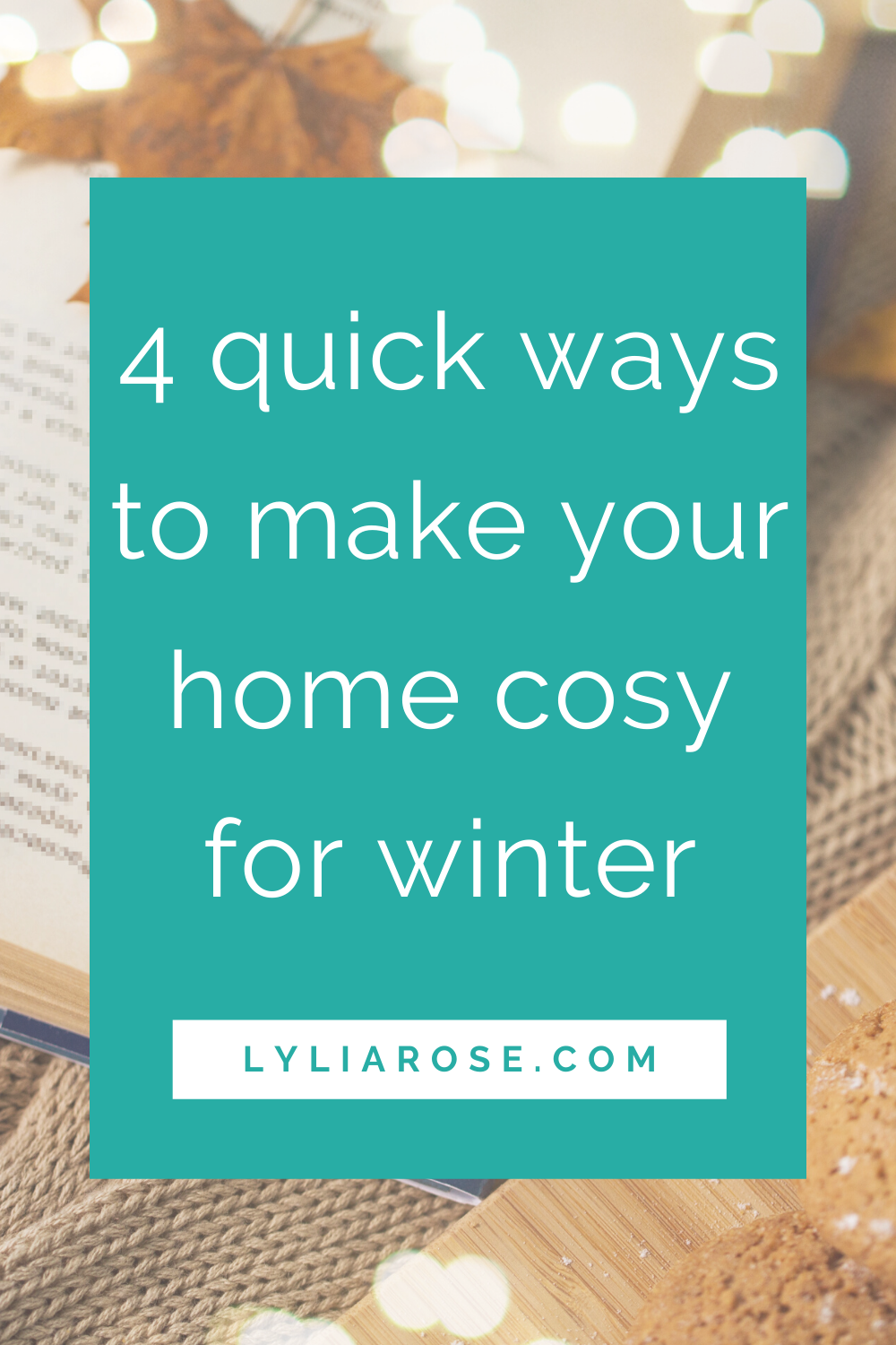 4 quick ways to make your home cosy for winter