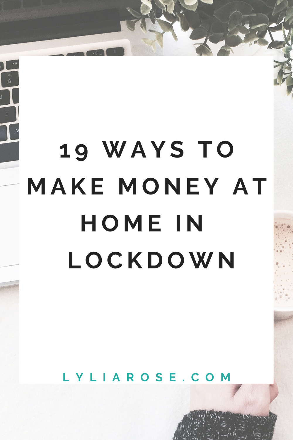 19 ways I've made money from home during the coronavirus lockdown (4)