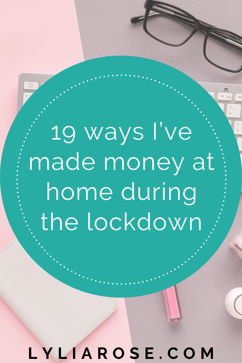 19 ways I've made money from home during the coronavirus lockdown (2)