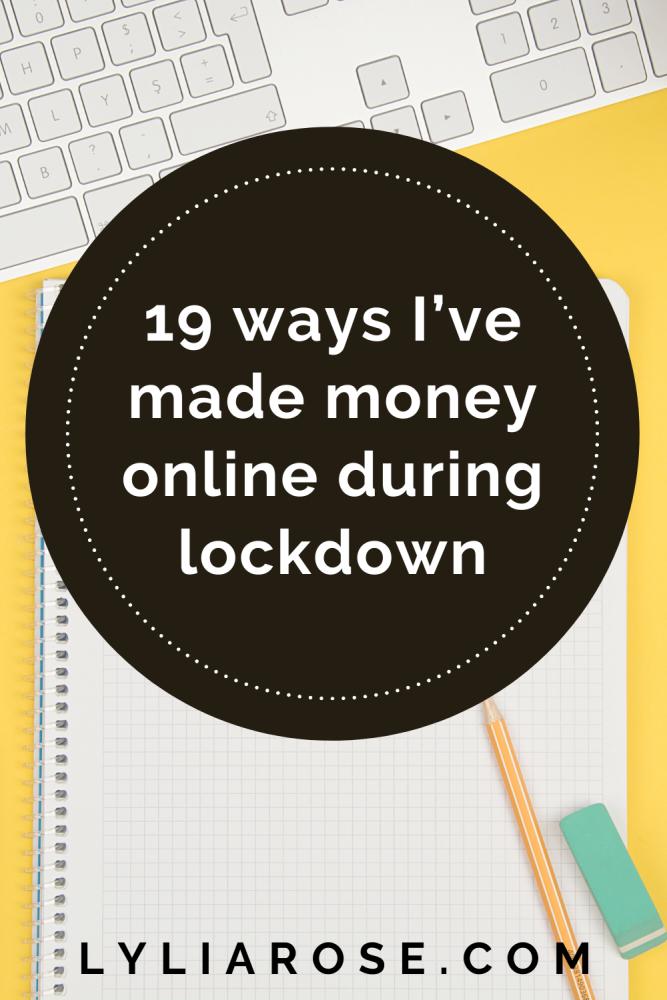 19 ways I've made money from home during the coronavirus lockdown (3)