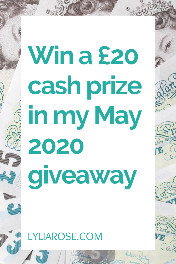 Win a £20 cash prize in my May 2020 giveaway (5)