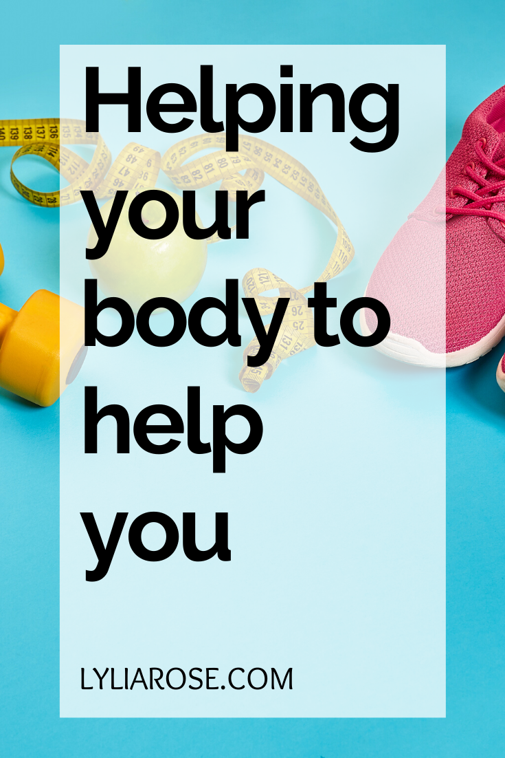 Helping your body to help you (1)