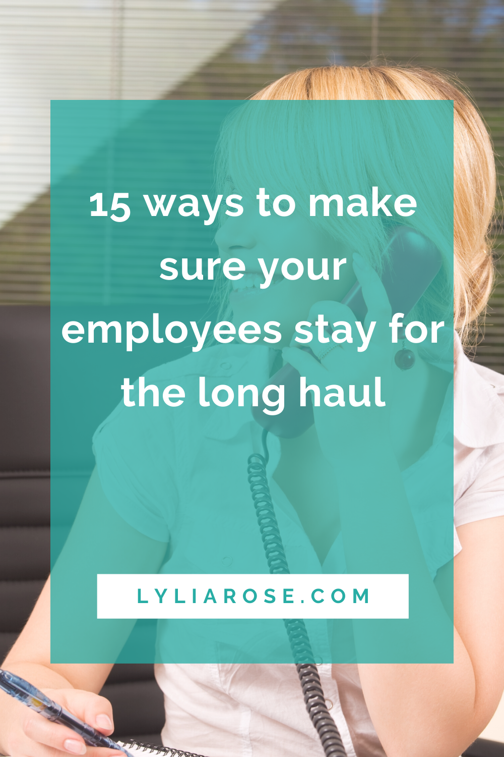 15 ways to make sure your employees stay for the long haul