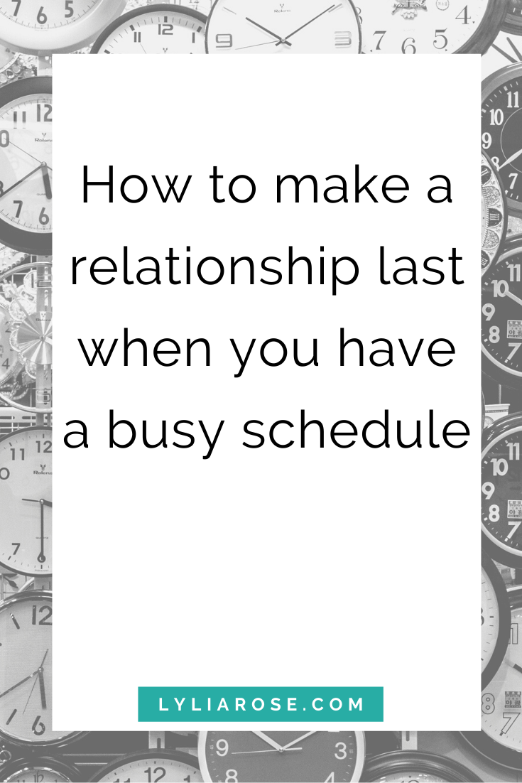 How to make a relationship last when you have a busy schedule (1)
