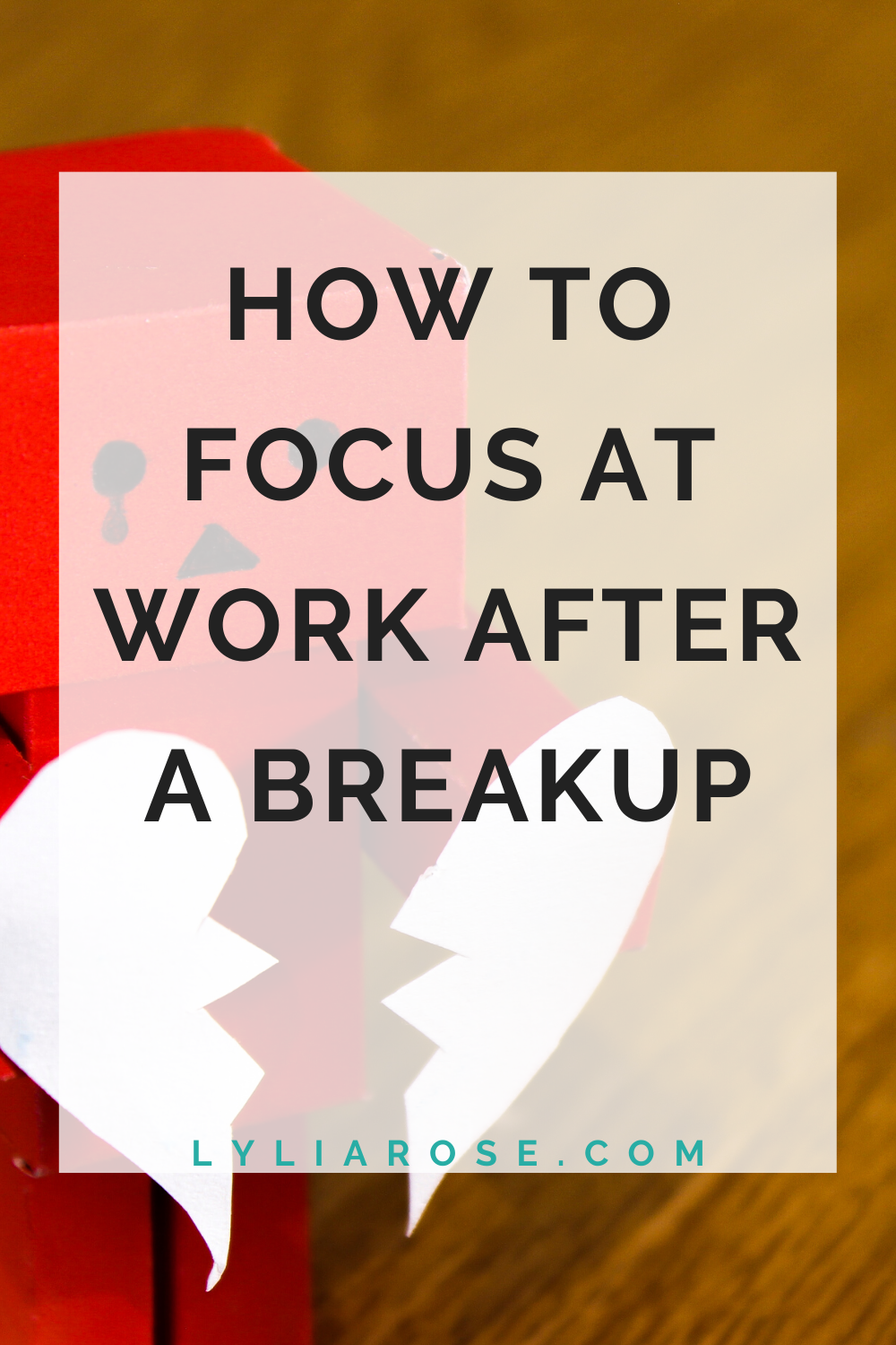 How to focus at work after a breakup