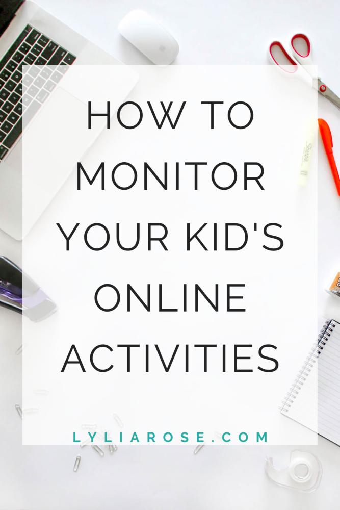 How to monitor your kids online activities