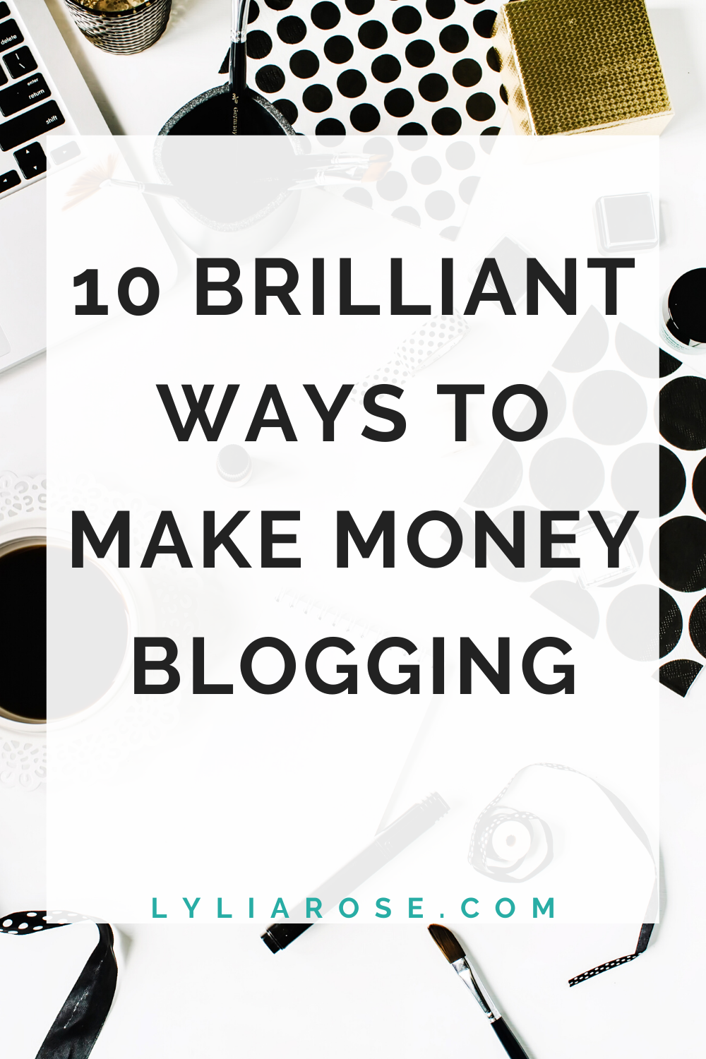 10 BRILLIANT ways to make money blogging