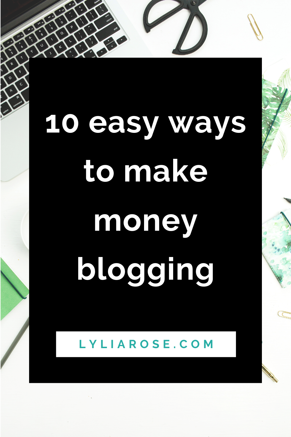 10 easy ways to make money blogging