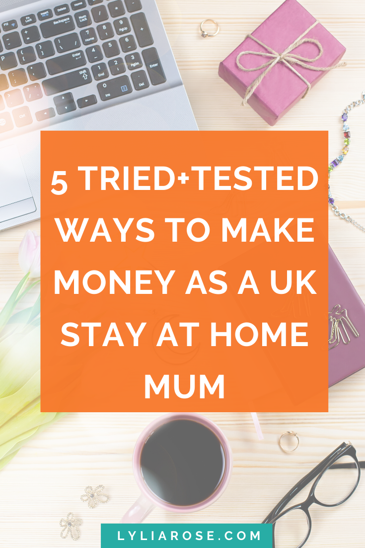 5 tried+tested ways to make money as a UK stay at home mum