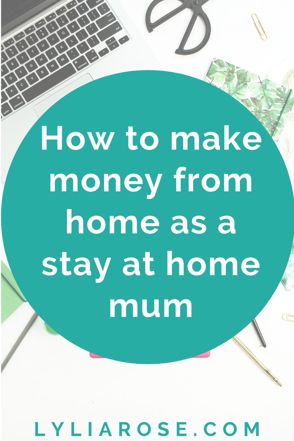 How to make money from home as a stay at home mum