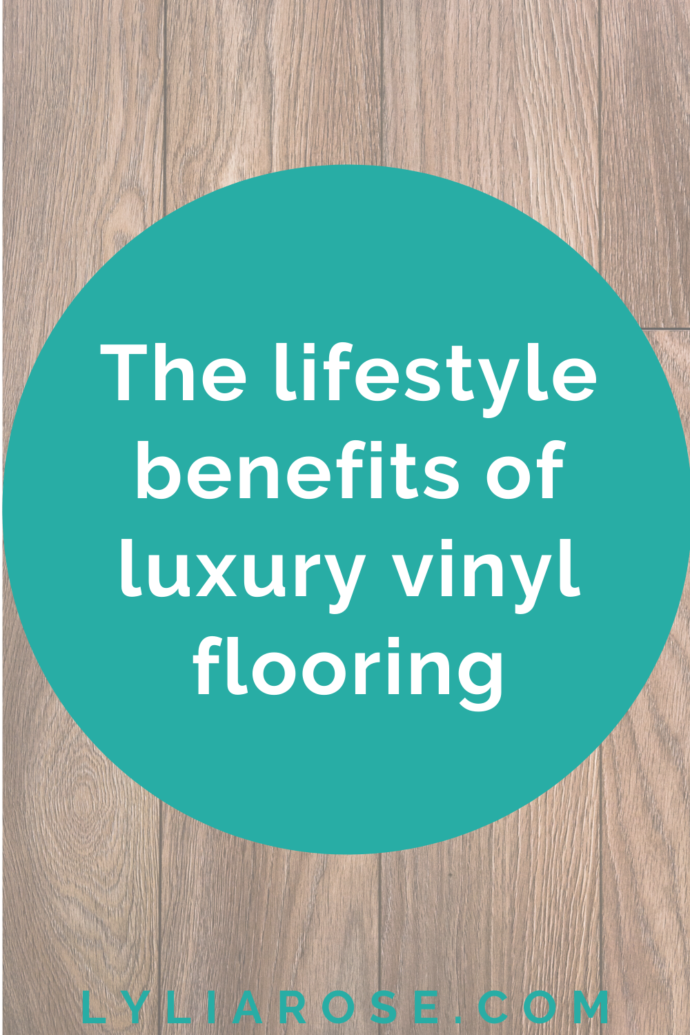 The lifestyle benefits of luxury vinyl flooring