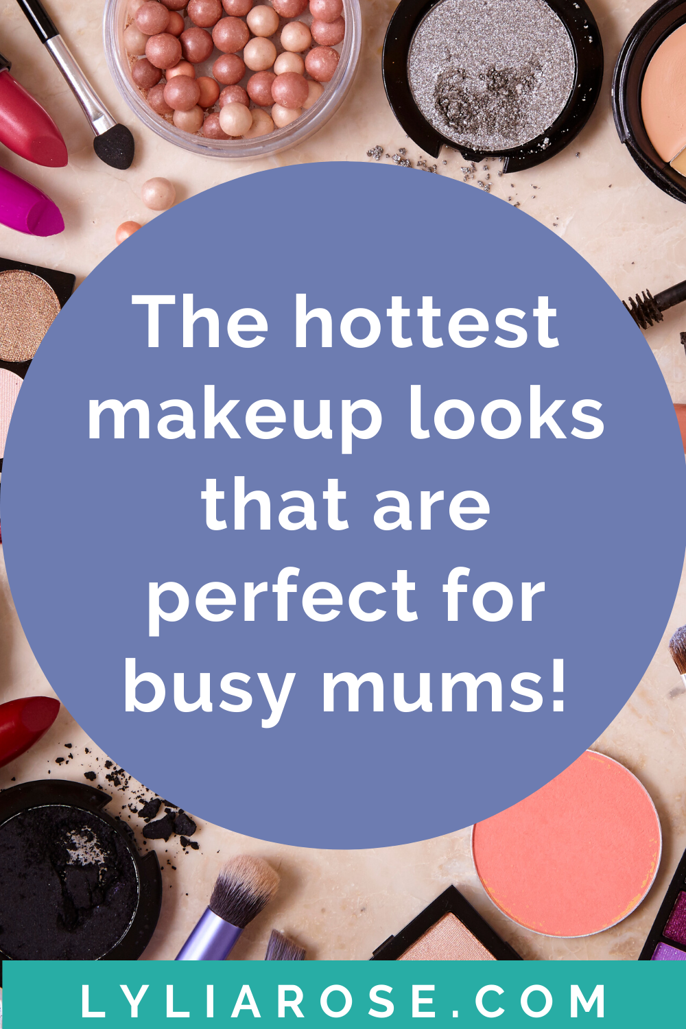 The hottest makeup looks for spring_summer that are perfect for busy mums!