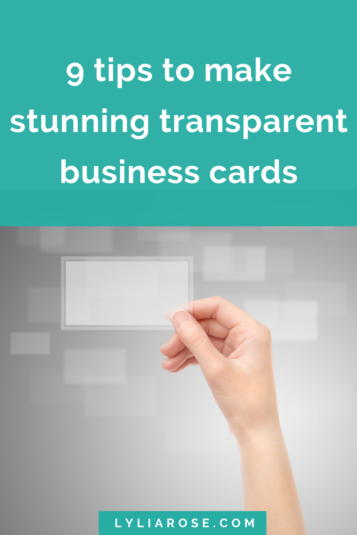 9 tips to make stunning transparent business cards
