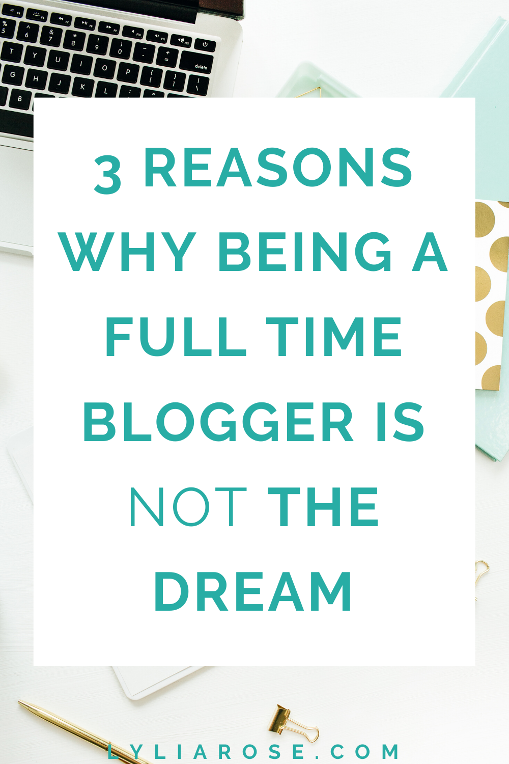 3 reasons why being a full time blogger is not the dream