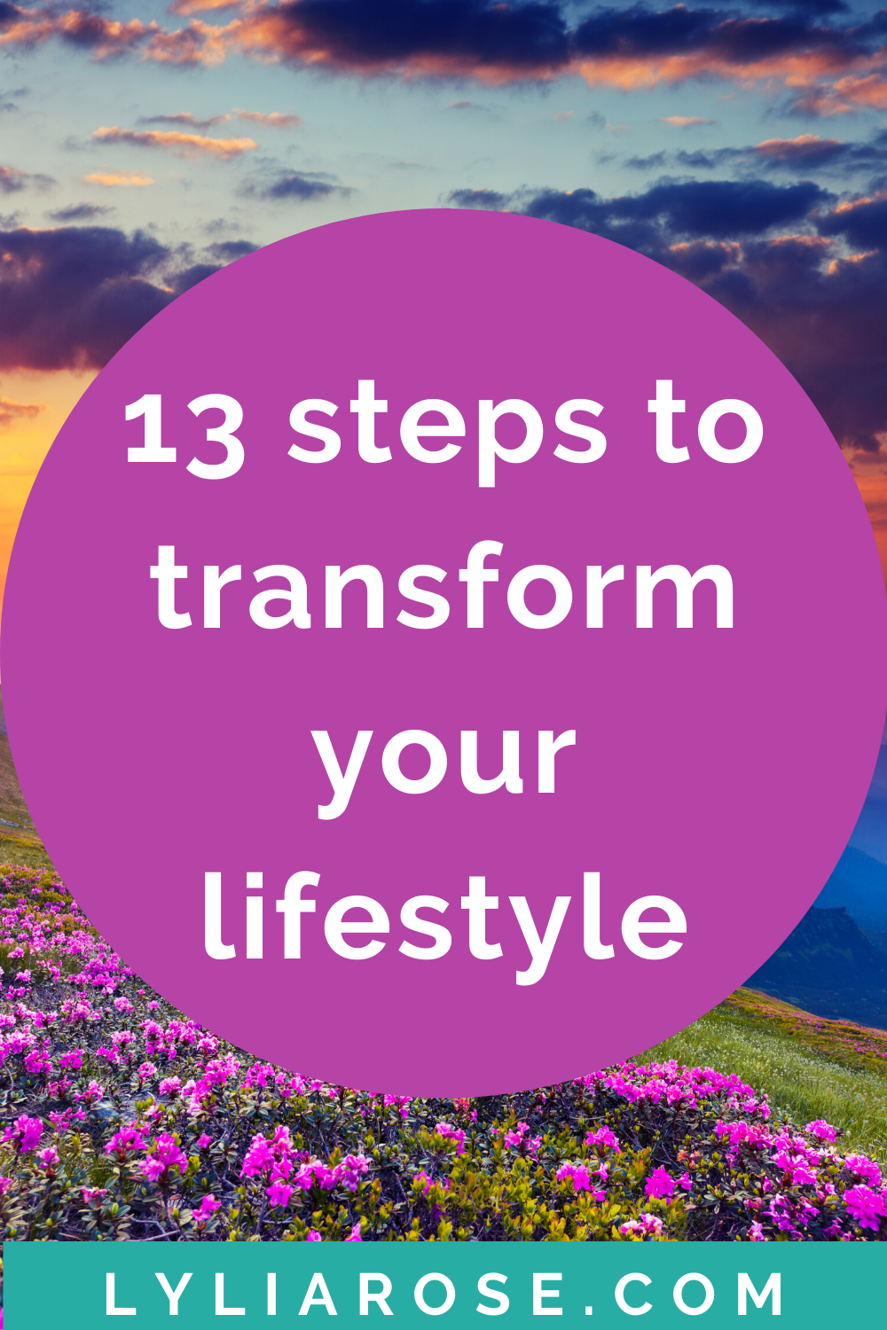13 steps to transforming your lifestyle (1)