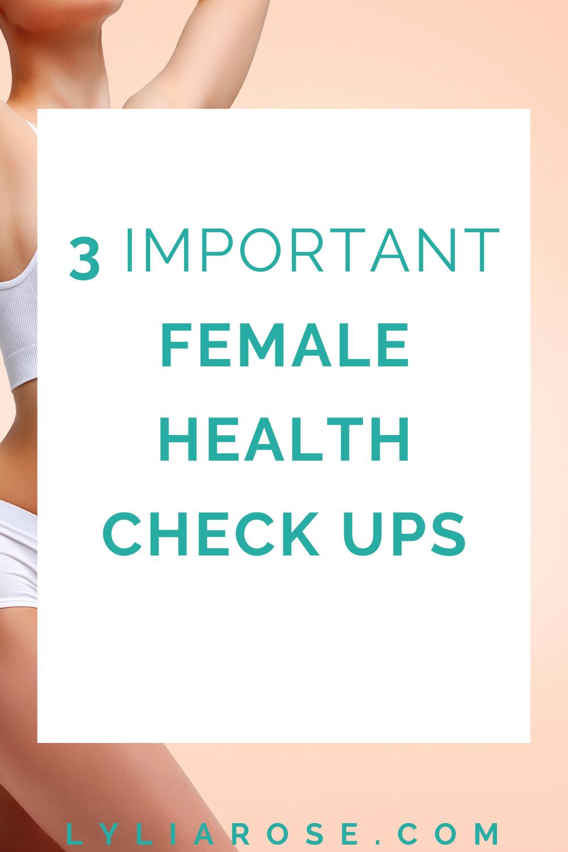3 important female health check ups