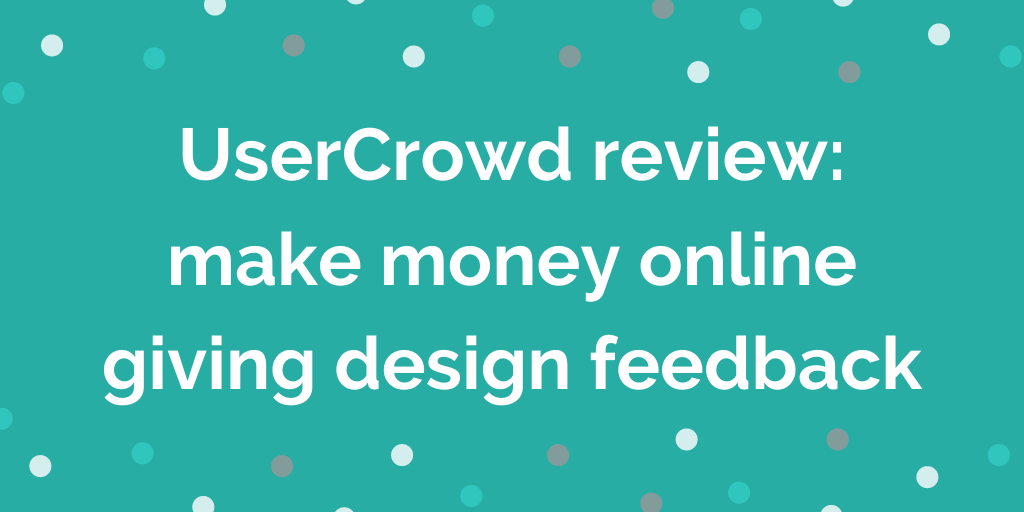 UserCrowd review_ make money online giving design feedback (1)