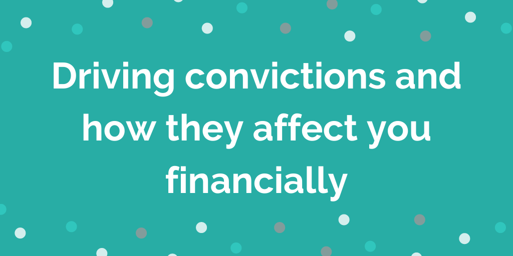 Driving convictions and how they affect you financially