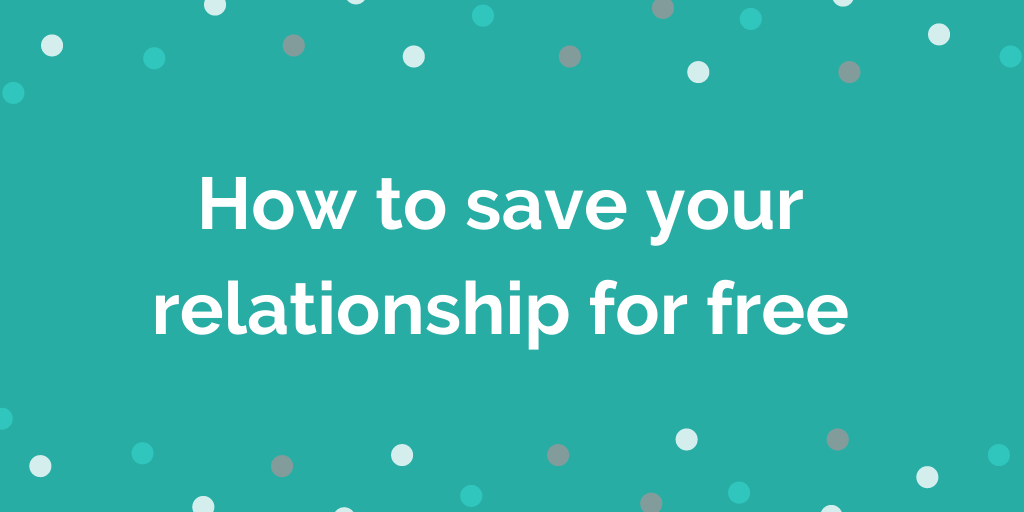 How to save your relationship for free