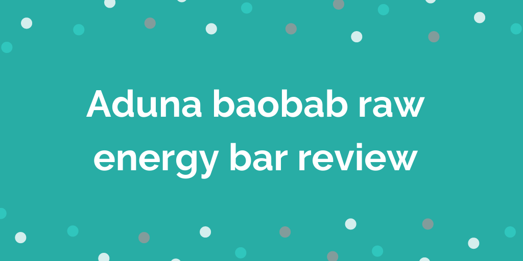 Aduna baobab raw energy bar review