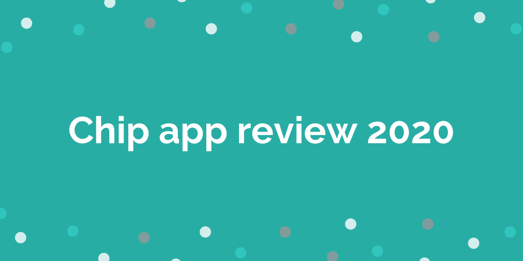 Chip app review 2020