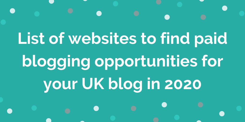 List of websites to find paid blogging opportunities for your UK blog in 20