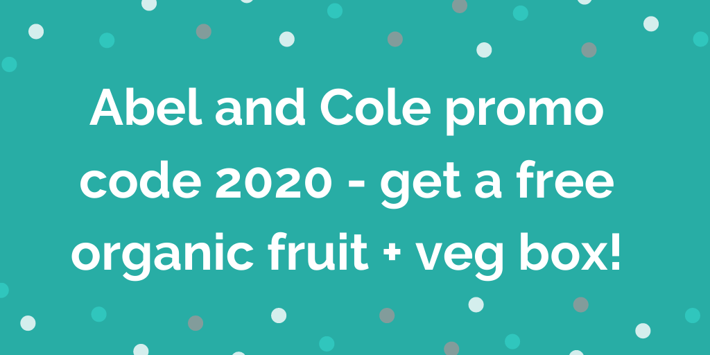 Abel and Cole promo code 2020 - get a free organic fruit + veg box!