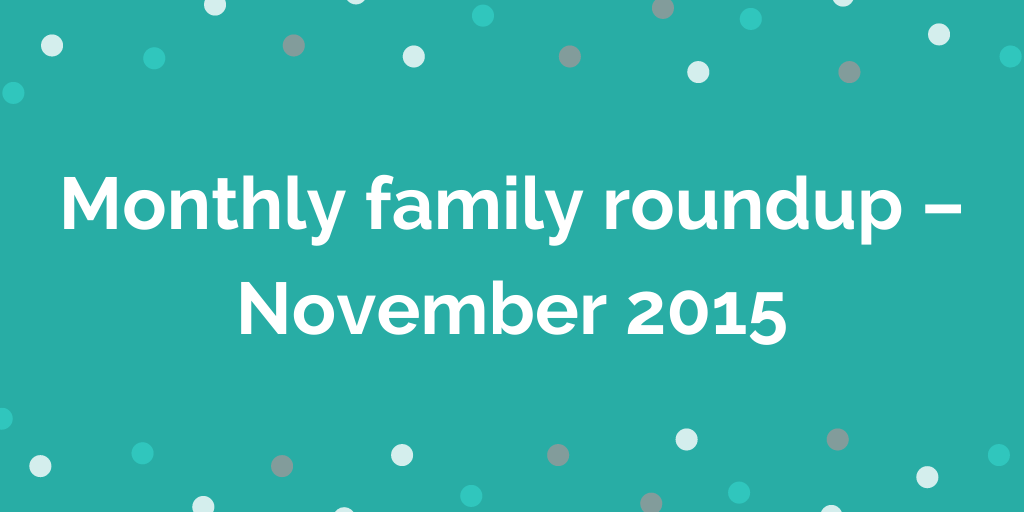 Monthly Family Roundup November 2015
