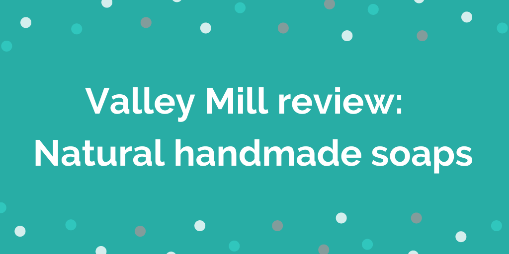 Valley Mill review Natural handmade soaps